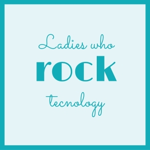 Ladies who rock tech