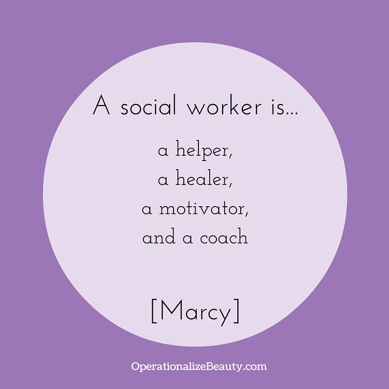 A social worker is...Marcy
